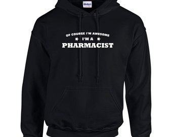 Of Course I'm Awesome I'm A Pharmacist Funny Occupation Mens Hoodie