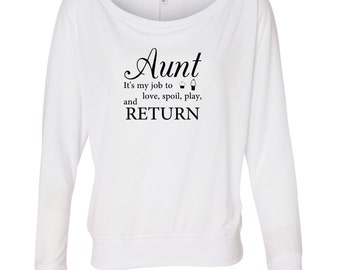 Aunt My Job Is To Love Spoil Play And Return Off The Shoulder Long Sleeve T Shirt. Off Shoulder Tee. Wide-Neck Dolman Shirt.