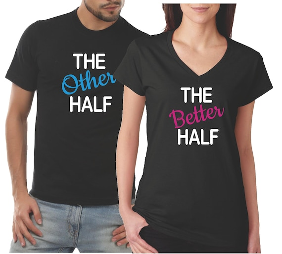3fc1675013 Couples T Shirts The Other Half The Better Half Shirts His   Etsy