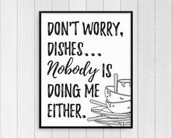 Printable 8x10 typography art - Don't worry dishes - instant download