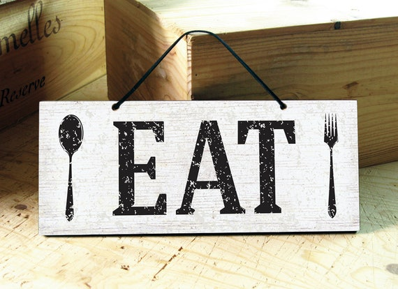 Eat Sign. Kitchen Sign. Rustic Kitchen Decor. Farmhouse Kitchen. Restaurant  Sign. Kitchen Signs. Farmhouse Decor. Rustic Eat Sign