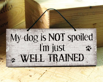 Dog Signs. Funny Dog Signs. Wooden Dog Sign. Rustic Dog Signs. Wall Decor Rustic. Dog Lover Gift. Gift for Dogs. Ready to Ship. 12x5