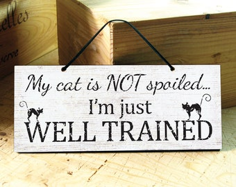 Cat Sign. Funny Cat Signs. Wooden Cat Sign. Cat Lover Gift. Pets Signs. Rustic Cat Signs. Cat Lovers. FATHERS DAY GIFT. Ready to Ship. 12x5