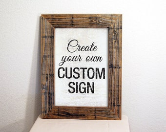Custom Signs with Rustic Frame. Reclaimed Wood. Custom Sign. Custom Quote Sign.  Custom Quote Sign. Personalized Wood Sign. 12X16
