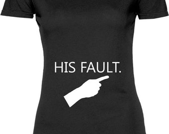 Funny His Fault Tshirt Gift T-shirt Tee Shirt Womens Mother Christmas Pregnant  Maternity Mother Expecting Mom Family Mom T-shirt Tee Shirt 5f7e1c57b