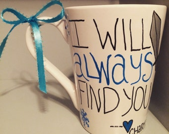 I will always find you. Prince Charming from Once Upon A Time inspired mug