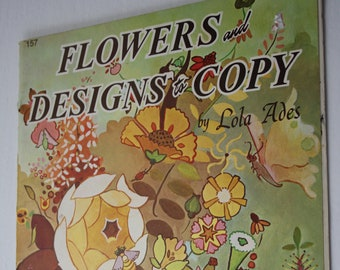 Flowers and Designs to Copy by Lola Ades, Published by Walter Foster, Book 157 Art Instruction, Learn how to draw /trace decoupage flowers