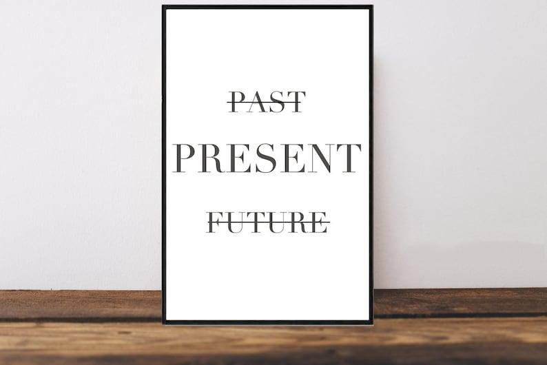 Past Present Future Quote Past Present Future Art Print Etsy