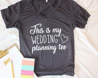 This Is My Wedding Planning Shirt - Women's V Neck Tee