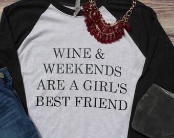 Wine & Weekends Are A Girl's Best Friend 3/4 Sleeve Tee
