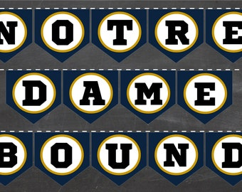 NOTRE DAME BOUND Printable Banner University Of Notre Dame Diy Pennants College Bound High School Grad Graduation Party Supplies Decor