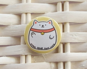make your own luck - lucky cat 1 inch badge - motivational positivity