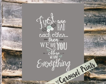 Now We Have Everything Printable Wall Art