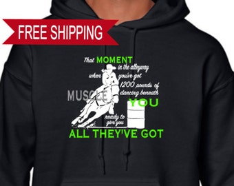 All They've Got Barrel Racing Hoodie