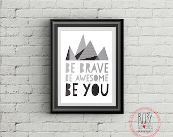 Exceptional Be Brave, Be Awesome, Be You Wall Print, Wall Decor, Boys Room, Kids Room,  Girls Room, Wall Art, Monochrome, Print, Teen Room, Boy Teen