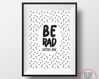 Be rad little one, wall print, wall decor, boys room, kids room, girls room, wall art, monochrome, print, baby room, nursery, play room