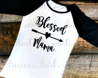 Blessed Mama - Raglan Shirt- Gift - Mama