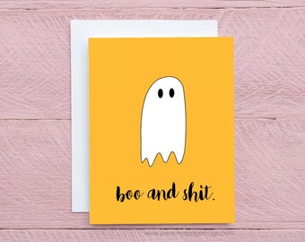 Boo and Shit Funny Halloween Ghost Greeting Card for friend Sarcastic Halloween Card