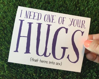 I need one of your hugs  - Funny Valentine Card - Funny Anniversary Card - Funny Relationship card - Long Distance Relationship Card