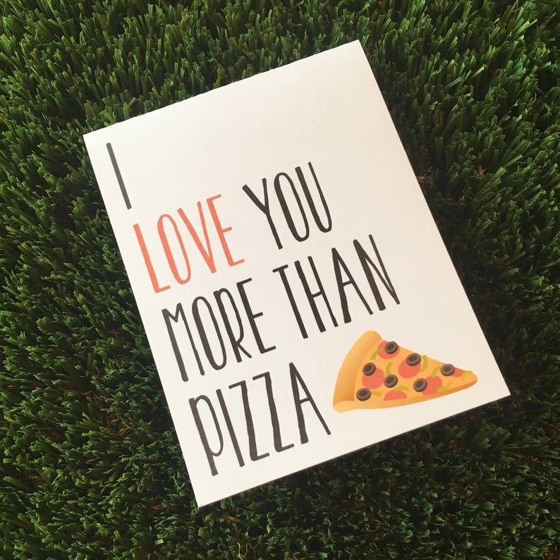 Funny Pizza I Love you Anniversary Greeting Card image 0