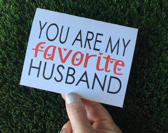 You are my favorite husband - Funny Valentine Card - Funny Anniversary Card - Funny Relationship card
