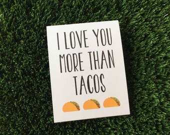 I love you more than Tacos - Funny Card - Funny Greeting Card - Funny I love you Card - Funny Valentine Card - Funny relationship Card