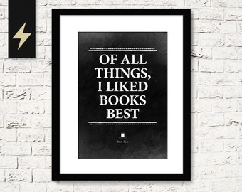 Nikola Tesla quote poster: Of all things, I liked books best. Book lover gift print, Library poster. Inspirational print. Digital Poster