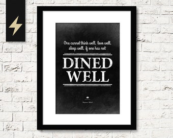 Kitchen wall art: One cannot think well, love well, sleep well, if one has not dined well, Virginia Woolf. Kitchen Quote. Restaurant decor