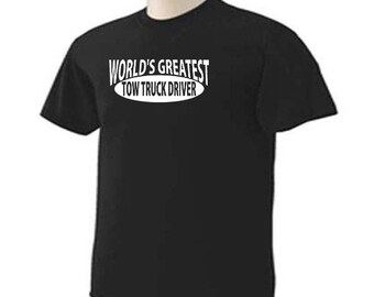 WORLD'S Greatest TOW TRUCK Driver Towing Occupation T-Shirt