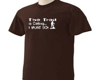 THE TRAIL Is CALLING I Must Go Hiking Trails Hiker Outdoor T-Shirt
