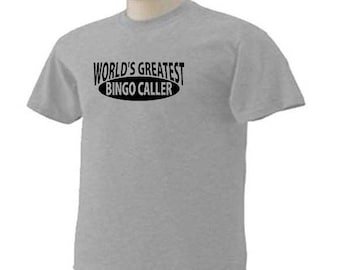 WORLD'S  Greatest BINGO CALLER Card Playing Game T-Shirt