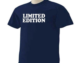 LIMITED EDITION Funny Humor Novelty T-Shirt