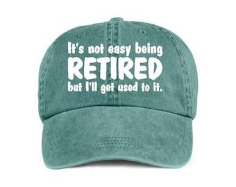 039e520bf092ac It s Not EASY BEING RETIRED Retirement Retiree Baseball Style Cap Hat Vinyl  Print