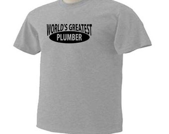 WORLD'S GREATEST PLUMBER Plumbing Occupation T-Shirt