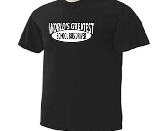 WORLD'S GREATEST School Bus Driver Occupation T-Shirt