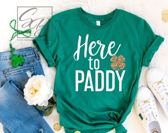 d22761596 Here to Paddy *UNISEX FIT* Shamrock Shirt, St Patricks Day Shirt, St Paddys  Day Shirt, Funny St Patricks Day Shirt, St Paddy Day Shirt (SPD)