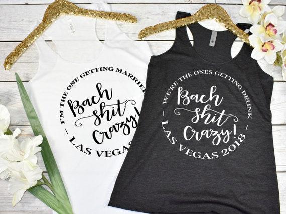 Bach Shit Crazy Shirts Bachelorette Tanks Bach Shit Crazy Tanks Bach Party Shirts Funny Bachelorette Party Shirts Party Shirts Oh Sit