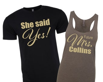 She Said Yes Future Mrs Shirt Mr Shirt Mrs Tank Mrs Shirt Mr and Mrs ... 2da5dbc3855