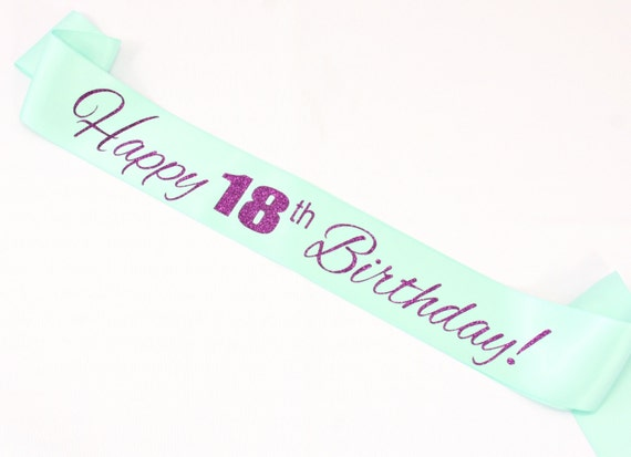 Happy 18th Birthday Sash Colors And Age Are Customizable Etsy