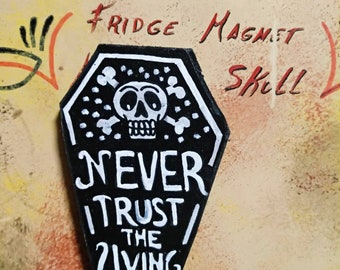 Wooden Fridge Magnet Never Trust The Living