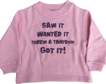 "Boys//Girls Funny Slogan T-Shirt /""Saw It...Wanted It...Threw A Tantrum...Got It!/"""