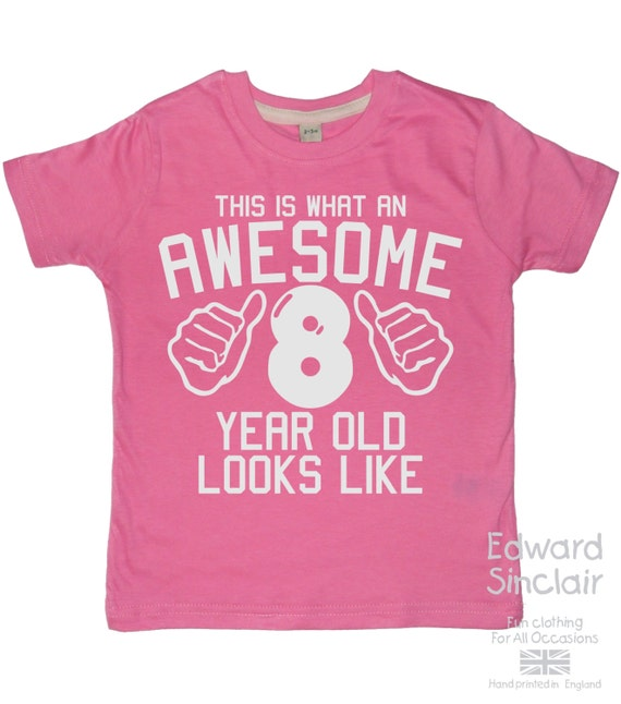 This Is What An Awesome 8 Year Old Looks Like Girls 8th