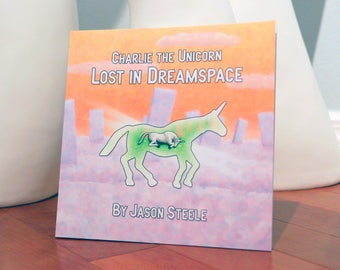 Charlie the Unicorn: Lost in Dreamspace (Signed)