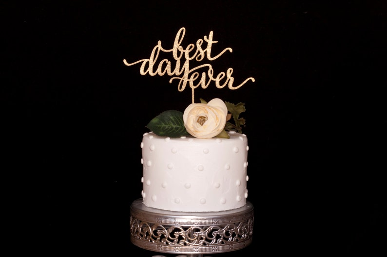 Best Day Ever Cake Topper image 0