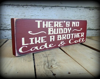 There's no buddy like a brother, Wooden Shelf Sitter, Personalized Sign,Boys Room Decor,Sibling Gift,Brother Plaque,Gifts Under 20,Wood Sign