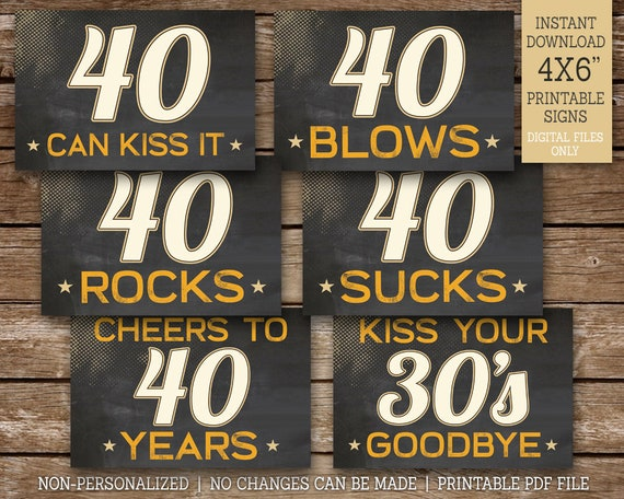 picture regarding 40th Birthday Signs Printable titled 40th Birthday Signs and symptoms, 40 Sucks, 40 Rocks, 40 Blows, 40 Can
