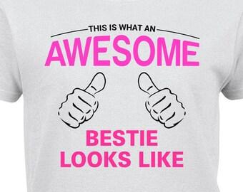 Bestie Shirt, Bestie Gift, Awesome Bestie Shirt, Bestie T-Shirt, Bestie Birthday Gift, Bestie Christmas Present, Bestie Wedding Gift