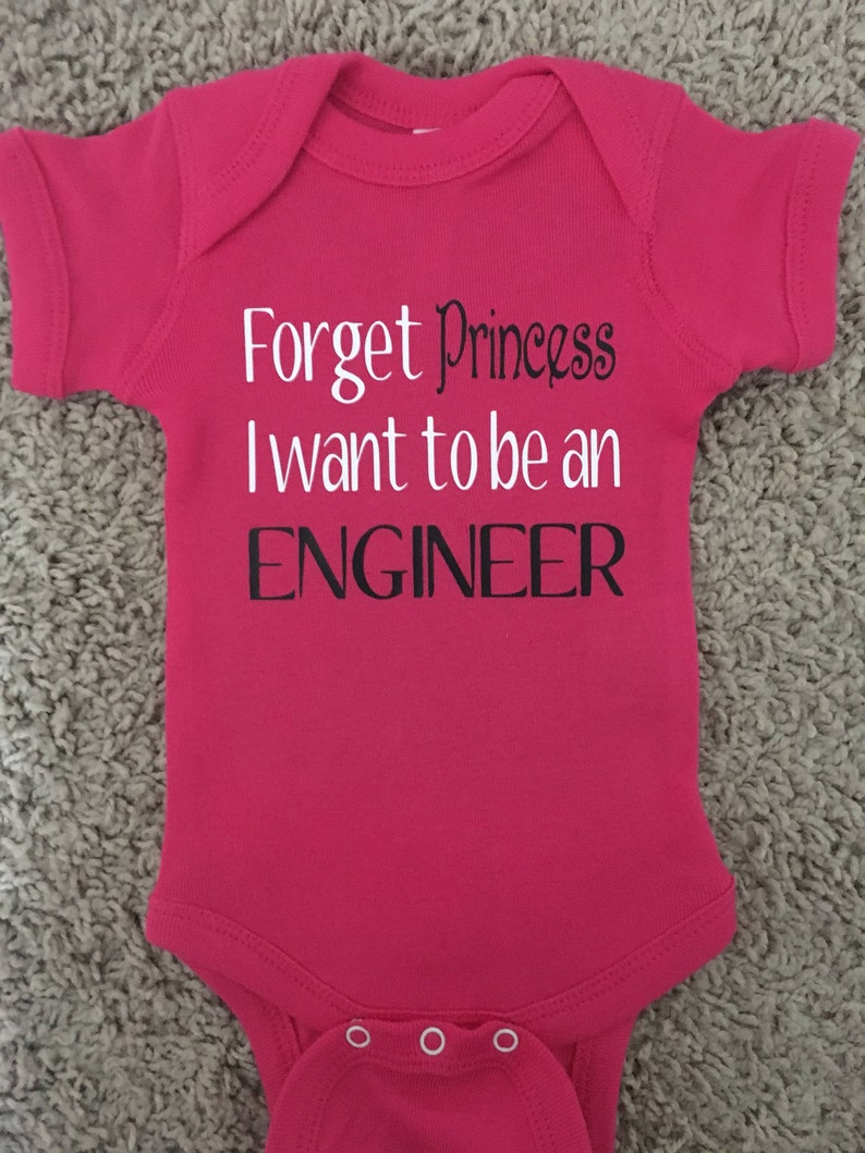 a3800985521c Forget Princess I want to be an Engineer Bodysuit creeper one