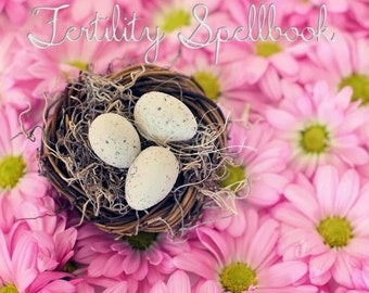 Fertility Spell Book - PDF - Original Spells - Book of Shadows Insert - Witchcraft Spells - Ritual Addition - Trying to Conceive - TTC
