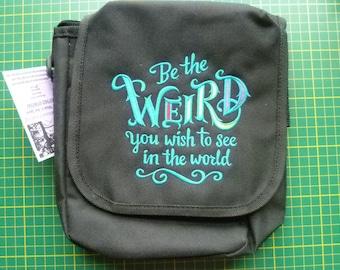 Weird Bag, Be Weird Handbag, Weird Shoulder Bag, Reporter Bag, Be the Weird you wish to see in the world Crossbody bag